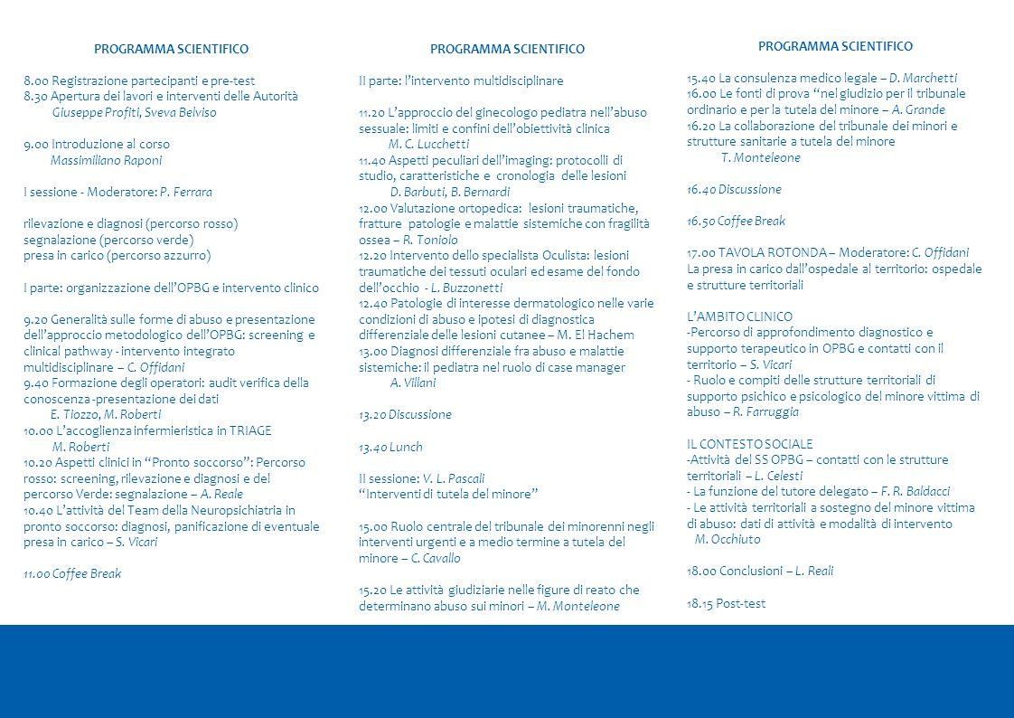 PROGRAMMA SCIENTIFICO 8.00 Registrazione partecipanti e pre-test 8.30 Apertura dei lavori e interventi delle Autorità Giuseppe Profiti, Sveva Belviso
