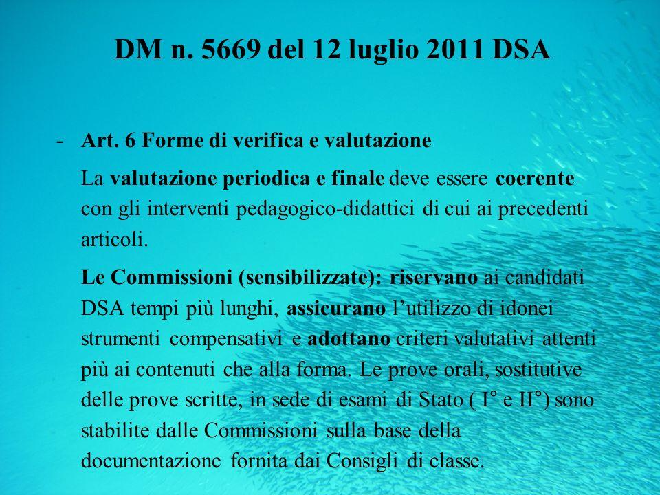 DM n. 5669 del 12 luglio 2011 DSA -Art. 6 Forme di verifica e valutazione La valutazione periodica e finale deve essere coerente con gli interventi pe