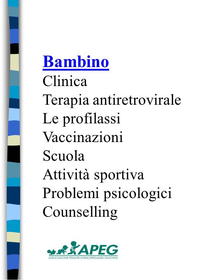 Bambino Clinica Terapia antiretrovirale Le profilassi Vaccinazioni Scuola Attività sportiva Problemi psicologici Counselling