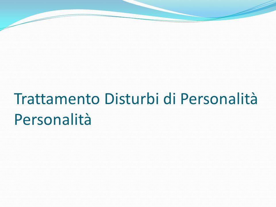 Trattamento Disturbi di Personalità Personalità