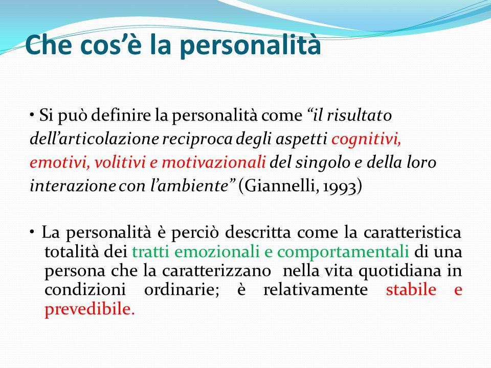 Che cosè la personalità Si può definire la personalità come il risultato dellarticolazione reciproca degli aspetti cognitivi, emotivi, volitivi e moti