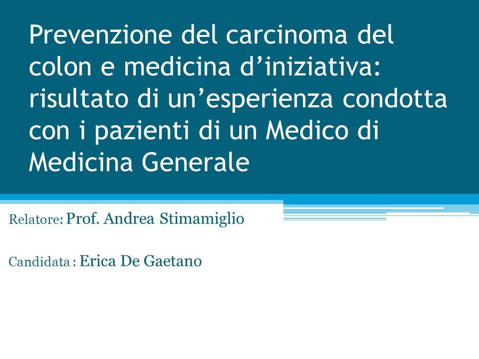 Prevenzione del carcinoma del colon e medicina diniziativa: risultato di unesperienza condotta con i pazienti di un Medico di Medicina Generale Relato