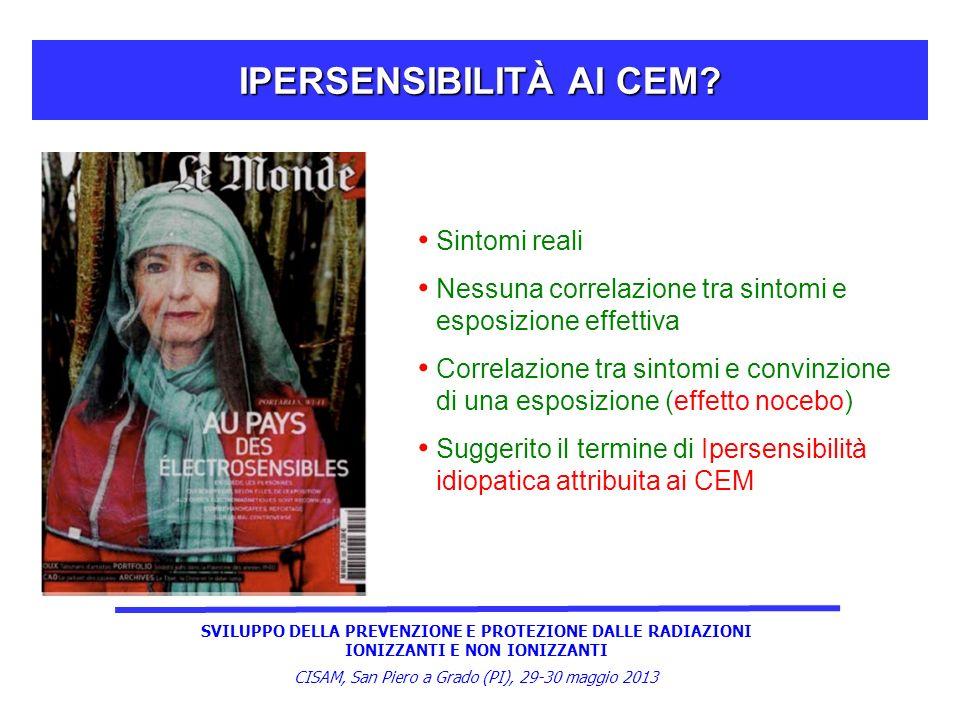 SVILUPPO DELLA PREVENZIONE E PROTEZIONE DALLE RADIAZIONI IONIZZANTI E NON IONIZZANTI CISAM, San Piero a Grado (PI), 29-30 maggio 2013 IPERSENSIBILITÀ AI CEM.