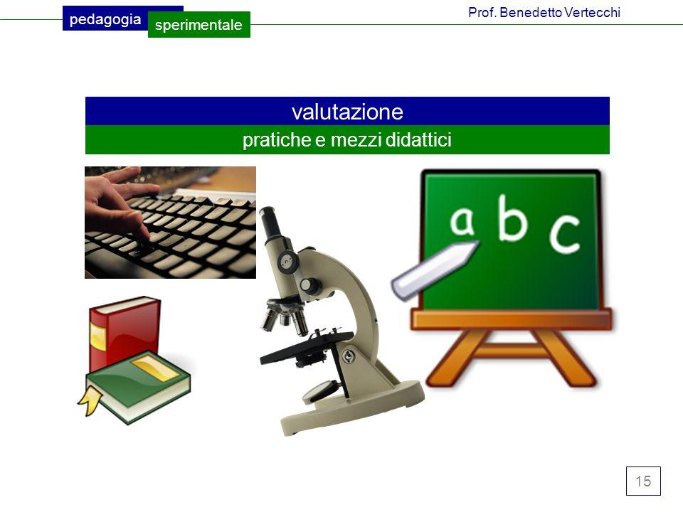 15 pedagogia sperimentale Prof. Benedetto Vertecchi valutazione pratiche e mezzi didattici