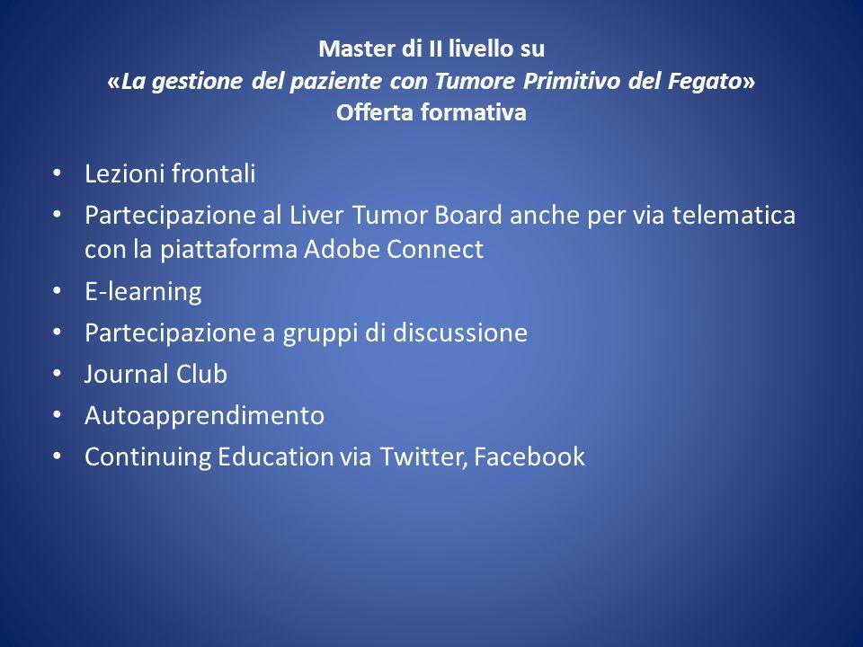 Master di II livello su «La gestione del paziente con Tumore Primitivo del Fegato» Offerta formativa Lezioni frontali Partecipazione al Liver Tumor Bo