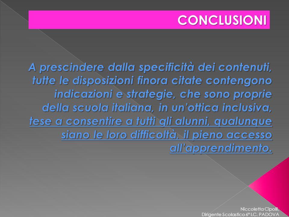 Niccoletta Cipolli, Dirigente Scolastico 6° I.C. PADOVA CONCLUSIONI