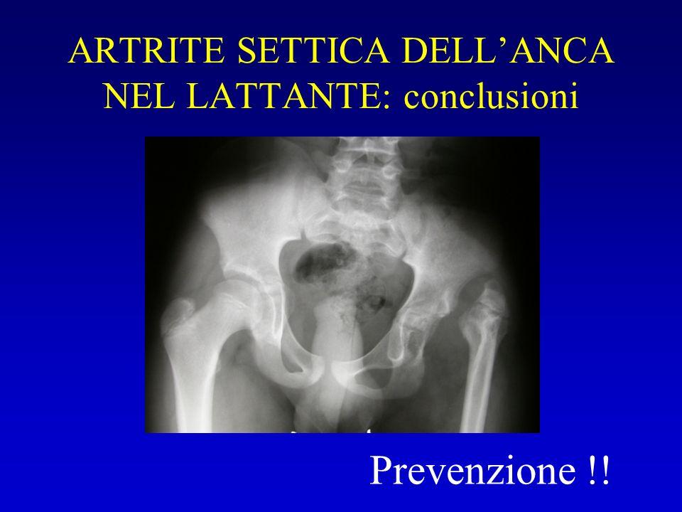 ARTRITE SETTICA DELLANCA NEL LATTANTE: conclusioni Prevenzione !!