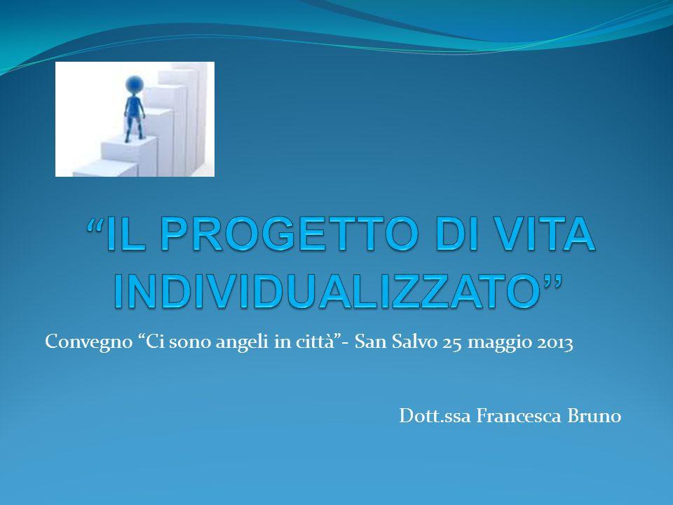 Convegno Ci sono angeli in città- San Salvo 25 maggio 2013 Dott.ssa Francesca Bruno