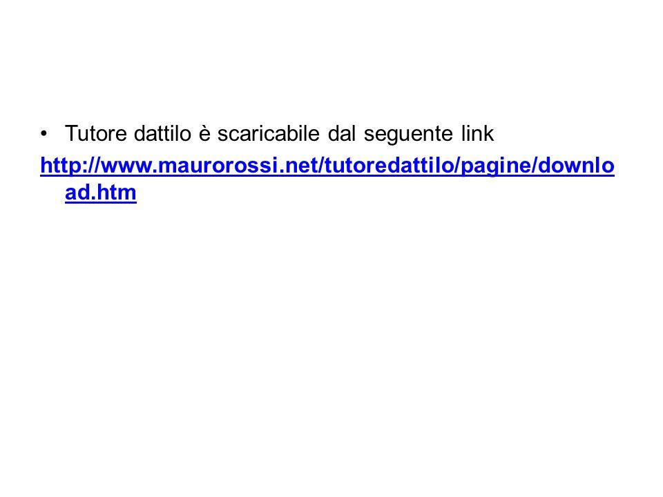 Tutore dattilo è scaricabile dal seguente link http://www.maurorossi.net/tutoredattilo/pagine/downlo ad.htm