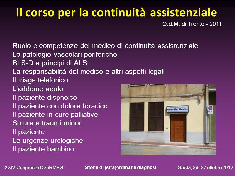 Il corso per la continuità assistenziale Ruolo e competenze del medico di continuità assistenziale Le patologie vascolari periferiche BLS-D e principi