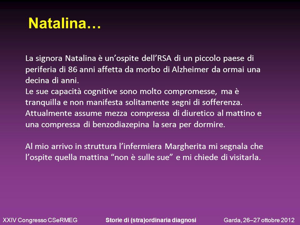 La signora Natalina è unospite dellRSA di un piccolo paese di periferia di 86 anni affetta da morbo di Alzheimer da ormai una decina di anni. Le sue c