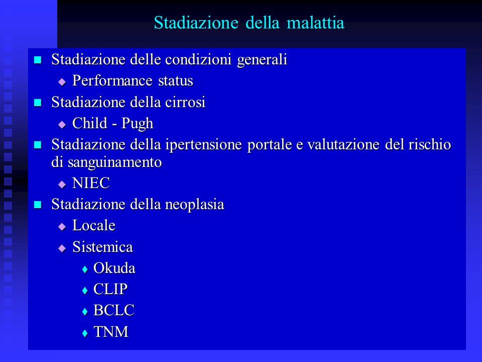 Corso di Laurea Specialistica in Medicina e Chirurgia - aa 2003 - 04 40 Stadiazione della malattia Stadiazione delle condizioni generali Stadiazione d