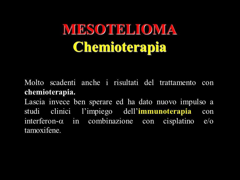 MESOTELIOMAChemioterapia Molto scadenti anche i risultati del trattamento con chemioterapia. Lascia invece ben sperare ed ha dato nuovo impulso a stud