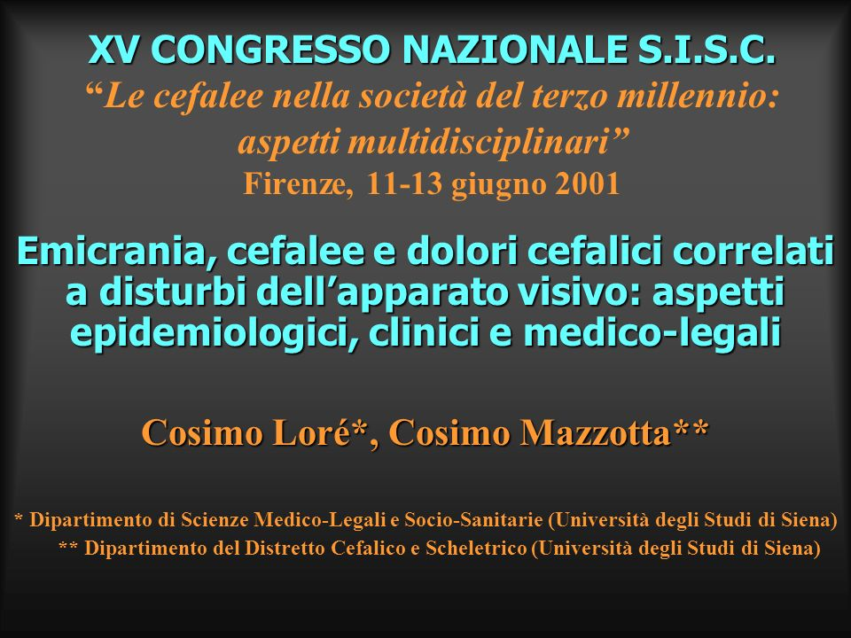 XV CONGRESSO NAZIONALE S.I.S.C. XV CONGRESSO NAZIONALE S.I.S.C.Le cefalee nella società del terzo millennio: aspetti multidisciplinari Firenze, 11-13