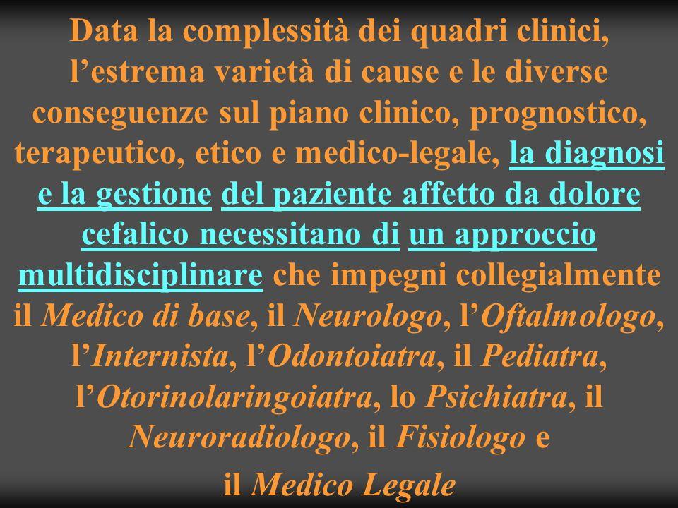 Data la complessità dei quadri clinici, lestrema varietà di cause e le diverse conseguenze sul piano clinico, prognostico, terapeutico, etico e medico