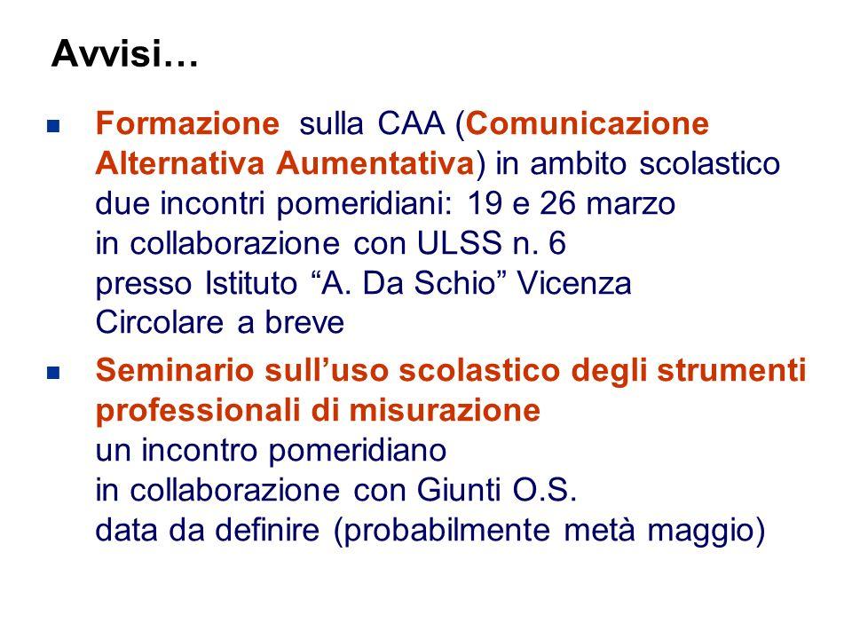 66 Flavio Fogarolo – USP di Vicenza Avvisi… Formazione sulla CAA (Comunicazione Alternativa Aumentativa) in ambito scolastico due incontri pomeridiani: 19 e 26 marzo in collaborazione con ULSS n.