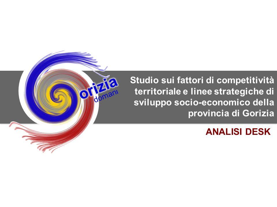 0 SWG srl per la Camera di Commercio di Gorizia doman l Studio sui fattori di competitività territoriale e linee strategiche di sviluppo socio-economico della provincia di Gorizia ANALISI DESK