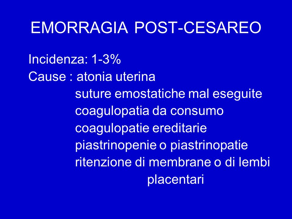 ATONIA UTERINA POST-CESAREO fattori di rischio Gravidanza multipla- Polidramnios Distocie dinamiche Fibromiomi uterini Cicatrici uterine Corionamnionite Placenta previa