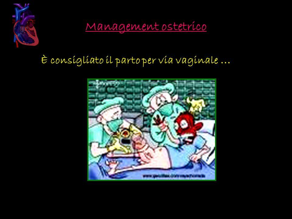 Management ostetrico È consigliato il parto per via vaginale …