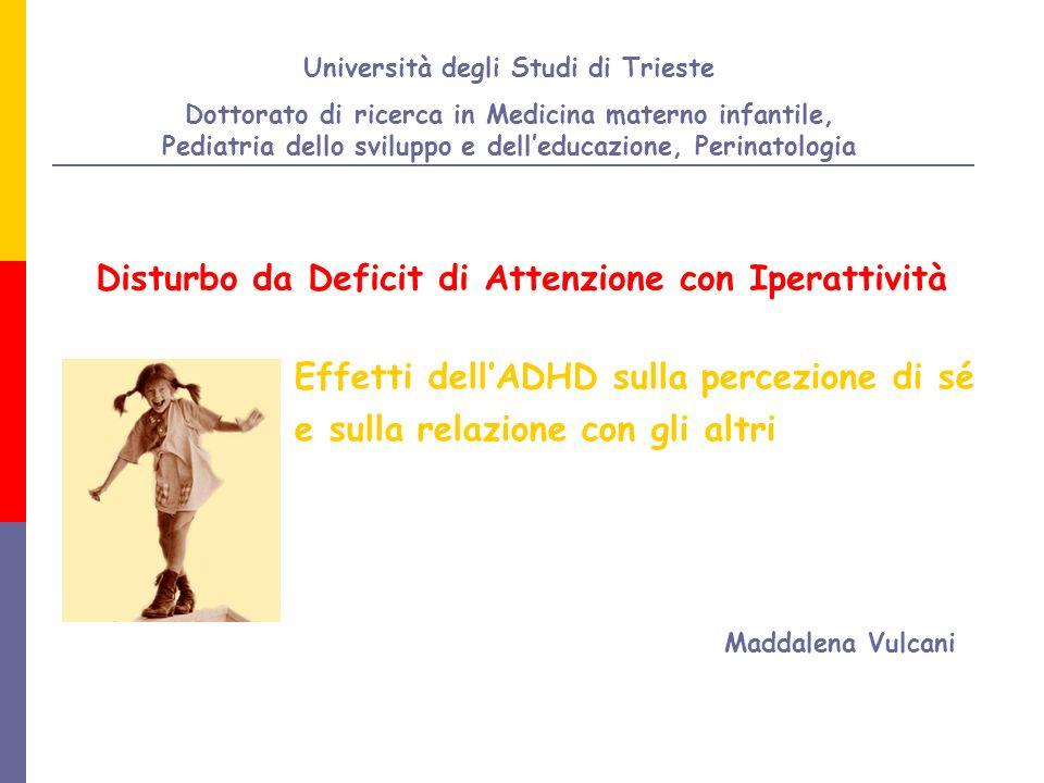 Università degli Studi di Trieste Dottorato di ricerca in Medicina materno infantile, Pediatria dello sviluppo e delleducazione, Perinatologia Maddale