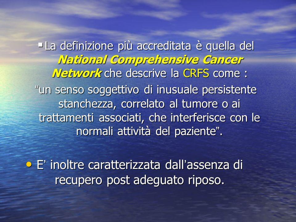 La definizione più accreditata è quella del National Comprehensive Cancer Network che descrive la CRFS come : La definizione più accreditata è quella