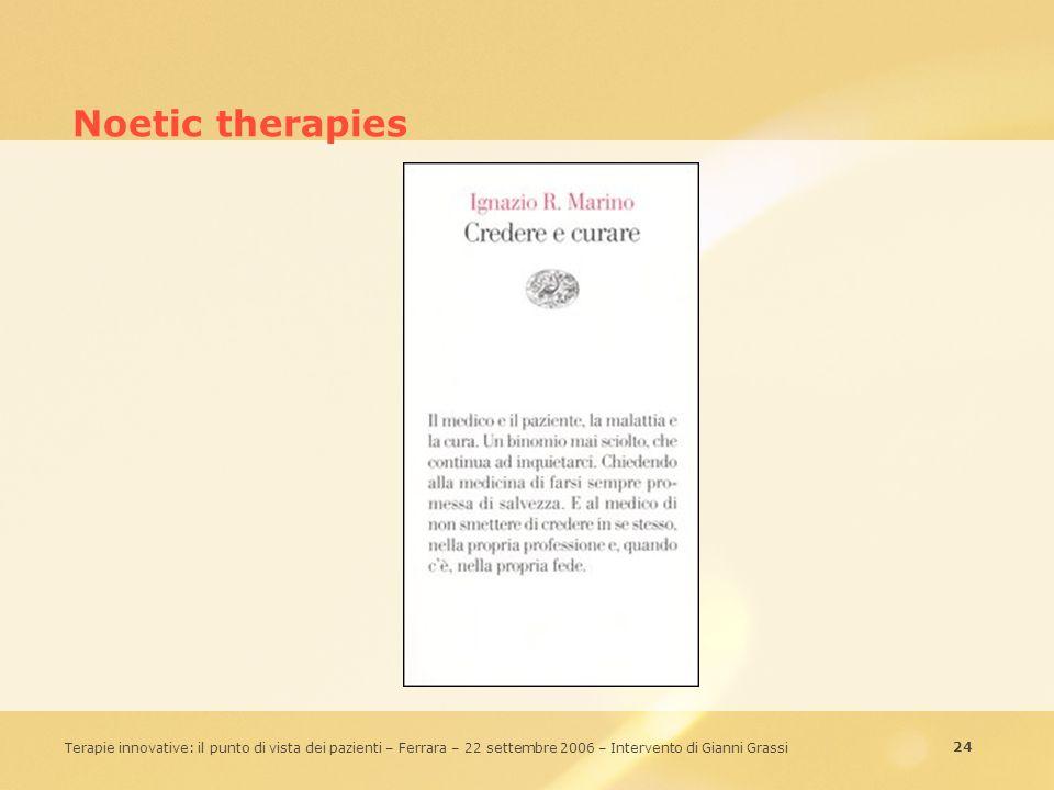 24 Terapie innovative: il punto di vista dei pazienti – Ferrara – 22 settembre 2006 – Intervento di Gianni Grassi Noetic therapies