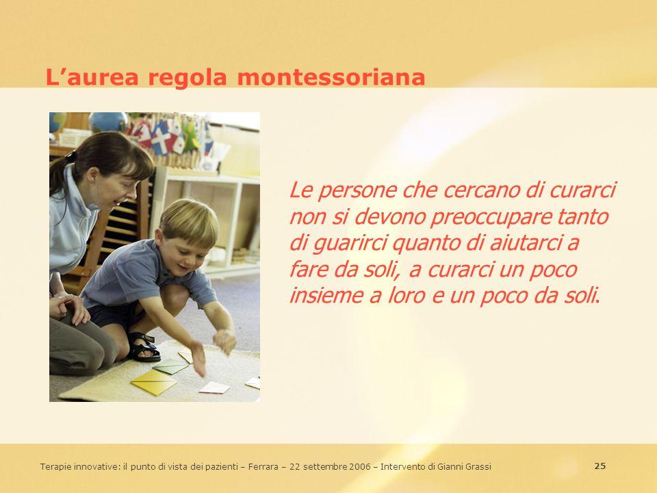 25 Terapie innovative: il punto di vista dei pazienti – Ferrara – 22 settembre 2006 – Intervento di Gianni Grassi Laurea regola montessoriana Le perso