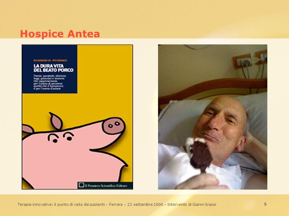 26 Terapie innovative: il punto di vista dei pazienti – Ferrara – 22 settembre 2006 – Intervento di Gianni Grassi Il cancro Una sorta di baluardo contro la banalità del quotidiano