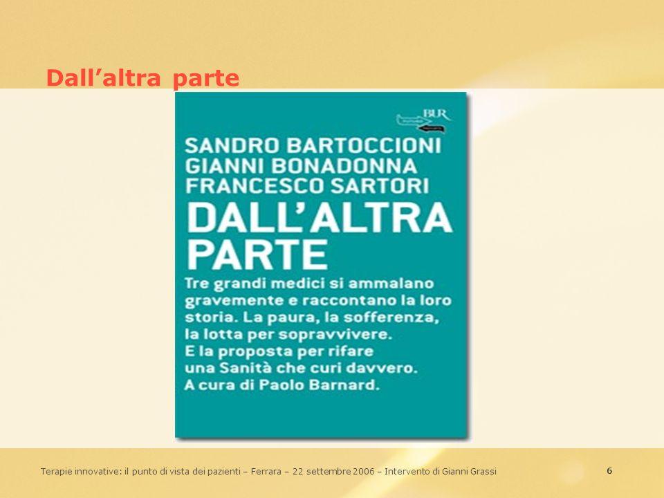 27 Terapie innovative: il punto di vista dei pazienti – Ferrara – 22 settembre 2006 – Intervento di Gianni Grassi Wit: forza di spirito