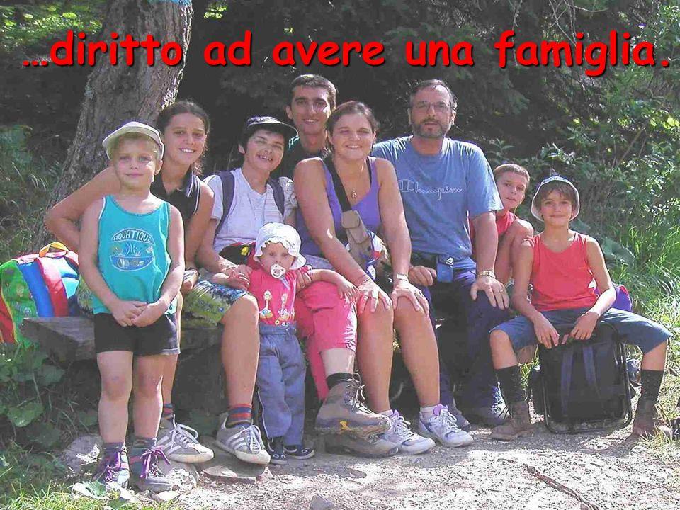 …diritto ad avere una famiglia.