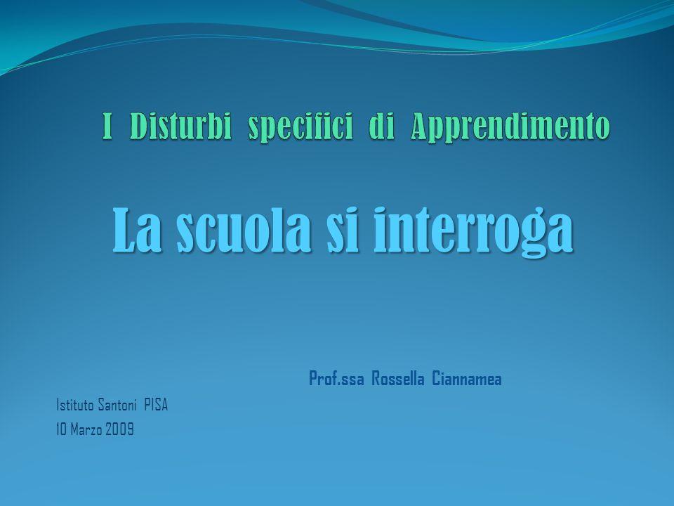 La scuola si interroga Prof.ssa Rossella Ciannamea Istituto Santoni PISA 10 Marzo 2009