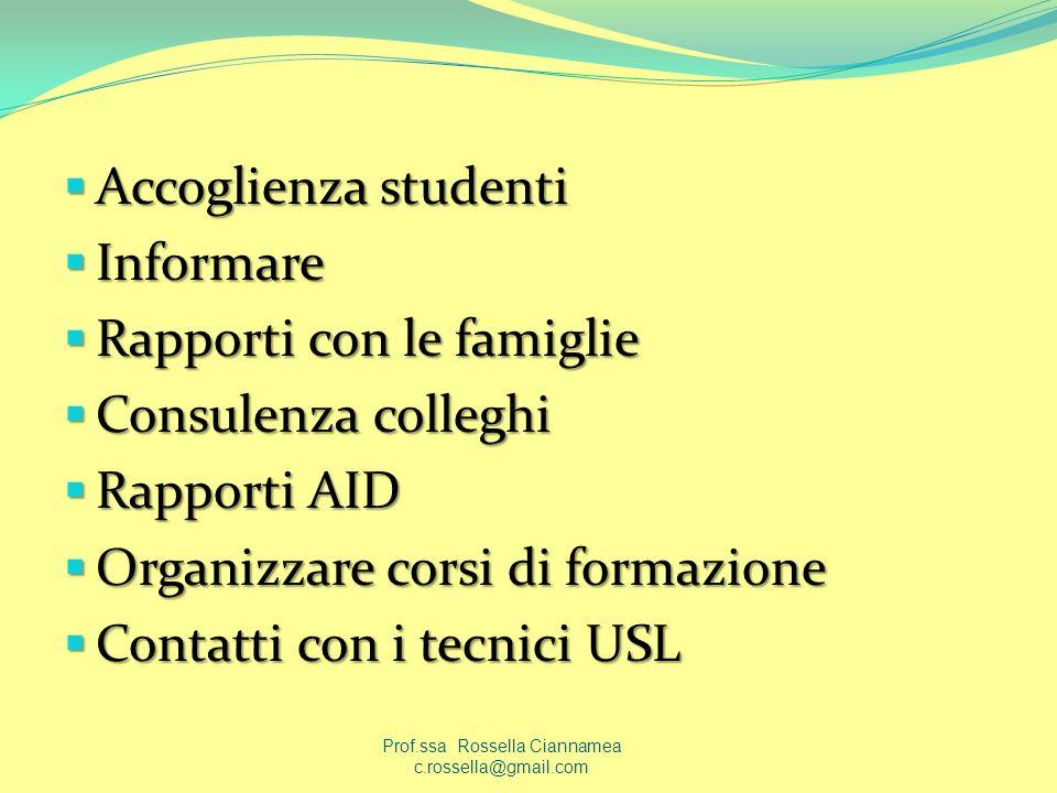 Accoglienza studenti Accoglienza studenti Informare Informare Rapporti con le famiglie Rapporti con le famiglie Consulenza colleghi Consulenza collegh