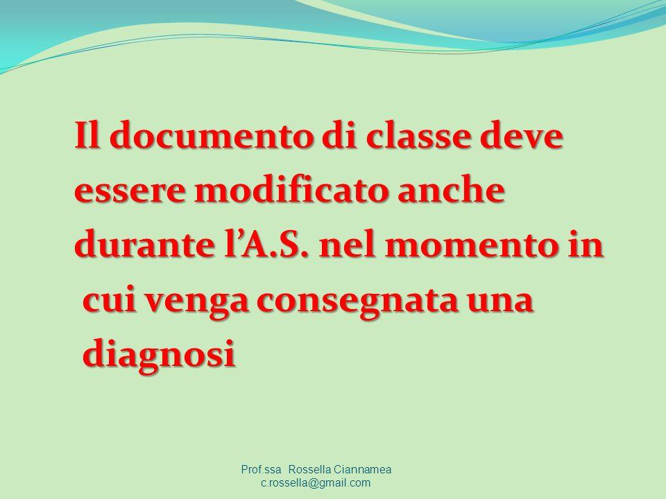 Il documento di classe deve essere modificato anche durante lA.S. nel momento in cui venga consegnata una cui venga consegnata una diagnosi diagnosi P