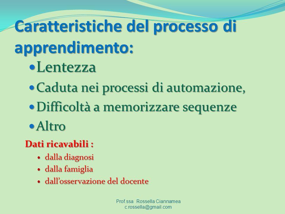 Caratteristiche del processo di apprendimento: Lentezza Lentezza Caduta nei processi di automazione, Caduta nei processi di automazione, Difficoltà a