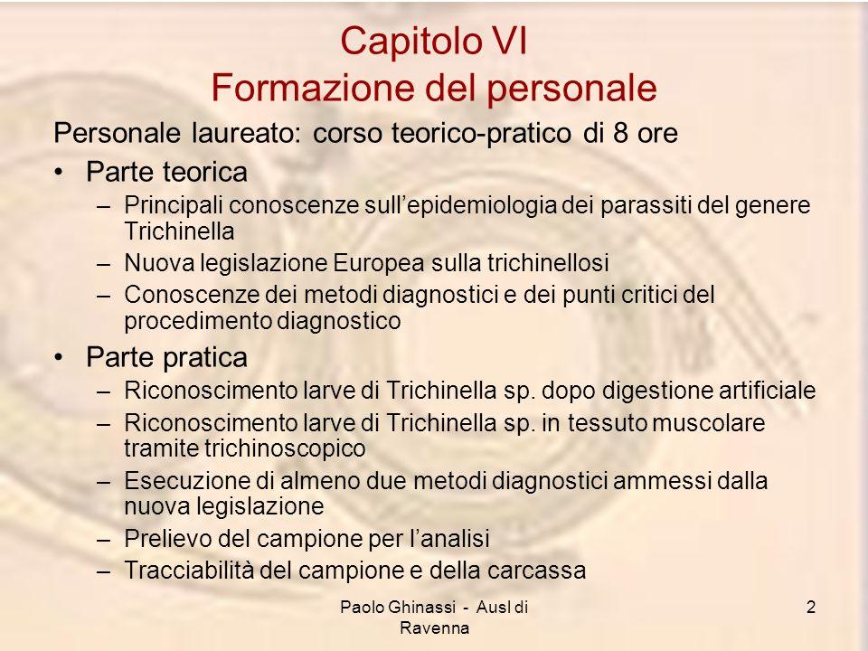 Paolo Ghinassi - Ausl di Ravenna 2 Capitolo VI Formazione del personale Personale laureato: corso teorico-pratico di 8 ore Parte teorica –Principali c