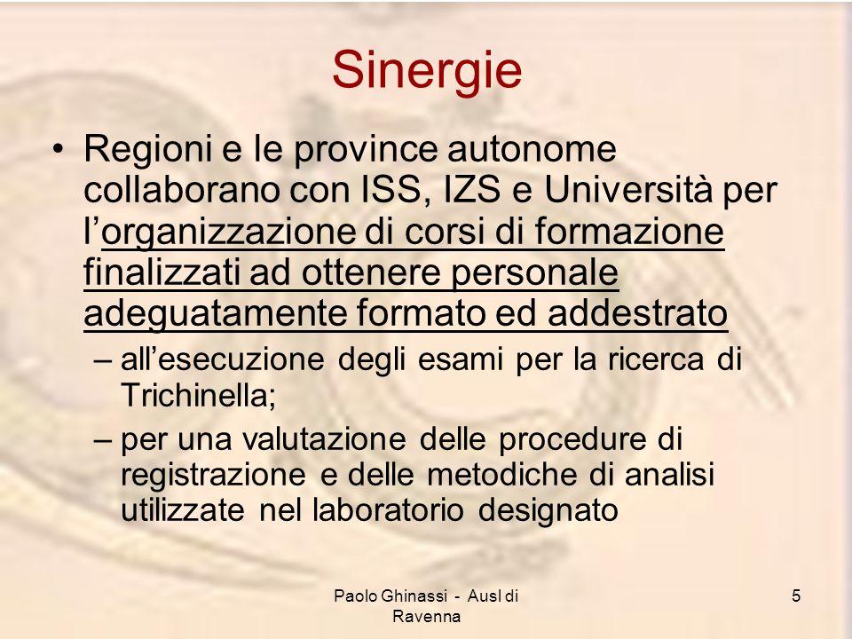 Paolo Ghinassi - Ausl di Ravenna 5 Sinergie Regioni e le province autonome collaborano con ISS, IZS e Università per lorganizzazione di corsi di forma