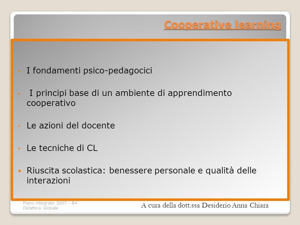 Piano integrato 2007 - B4 Didattica Globale I fondamenti psico-pedagocici I principi base di un ambiente di apprendimento cooperativo Le azioni del do