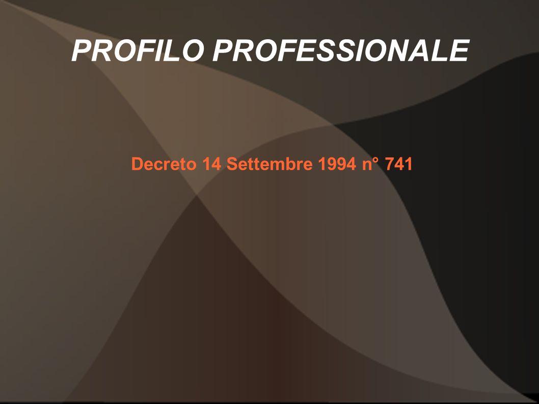 PROFILO PROFESSIONALE Decreto 14 Settembre 1994 n° 741