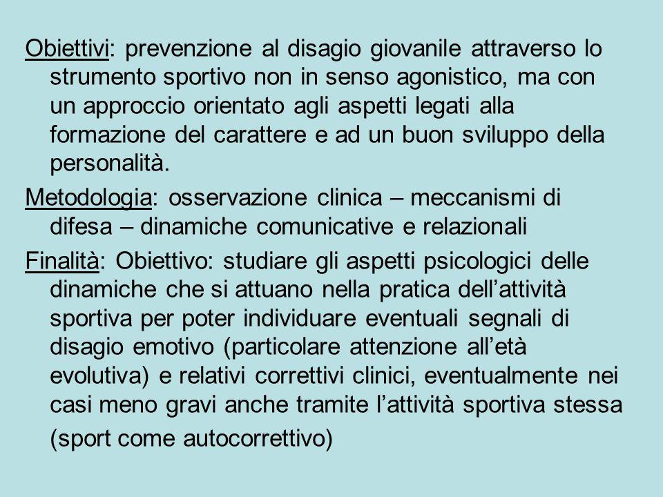 Obiettivi: prevenzione al disagio giovanile attraverso lo strumento sportivo non in senso agonistico, ma con un approccio orientato agli aspetti legati alla formazione del carattere e ad un buon sviluppo della personalità.