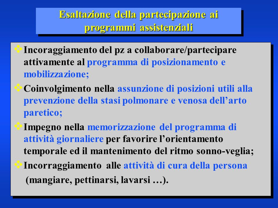Esaltazione della partecipazione ai programmi assistenziali Incoraggiamento del pz a collaborare/partecipare attivamente al programma di posizionament