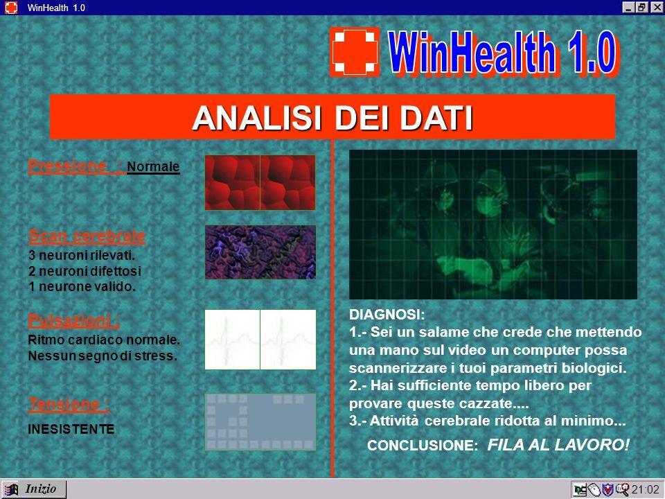 21:04 WinHealth 1.0 ANALISI DEI DATI Pressione : Normale Scan cerebrale 3 neuroni rilevati.