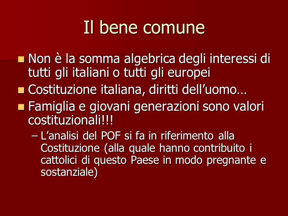 Il bene comune Non è la somma algebrica degli interessi di tutti gli italiani o tutti gli europei Non è la somma algebrica degli interessi di tutti gl