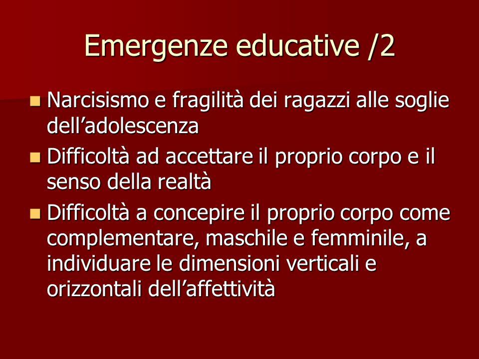 Emergenze educative /2 Narcisismo e fragilità dei ragazzi alle soglie delladolescenza Narcisismo e fragilità dei ragazzi alle soglie delladolescenza D