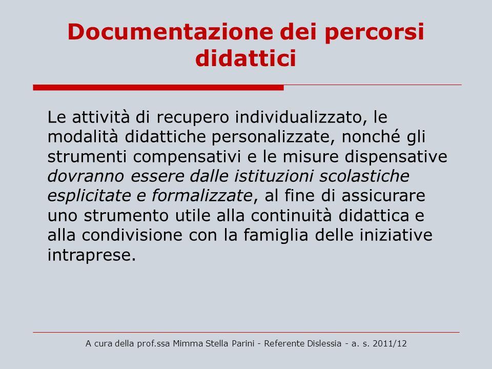 Documentazione dei percorsi didattici A cura della prof.ssa Mimma Stella Parini - Referente Dislessia - a. s. 2011/12 Le attività di recupero individu