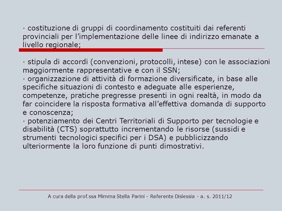 A cura della prof.ssa Mimma Stella Parini - Referente Dislessia - a. s. 2011/12 · costituzione di gruppi di coordinamento costituiti dai referenti pro
