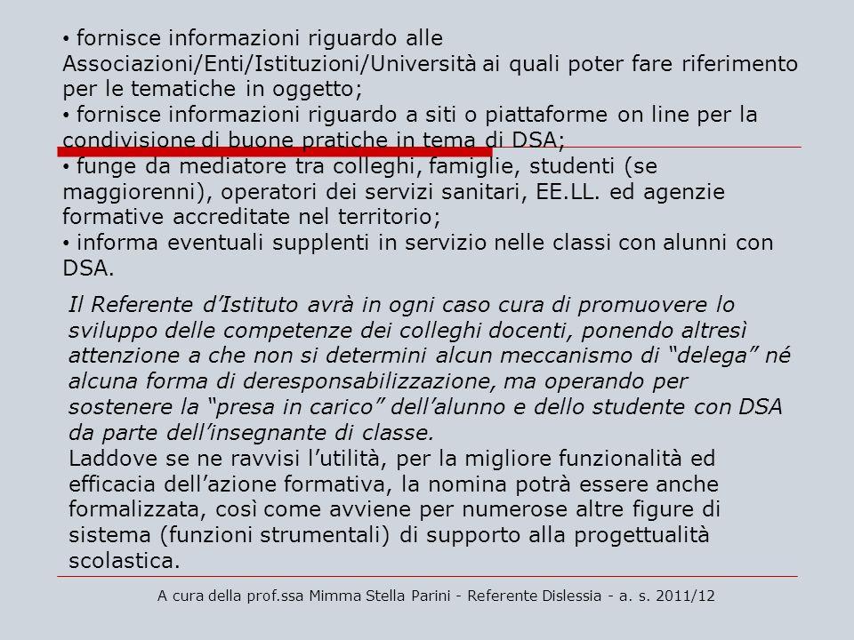 A cura della prof.ssa Mimma Stella Parini - Referente Dislessia - a. s. 2011/12 fornisce informazioni riguardo alle Associazioni/Enti/Istituzioni/Univ