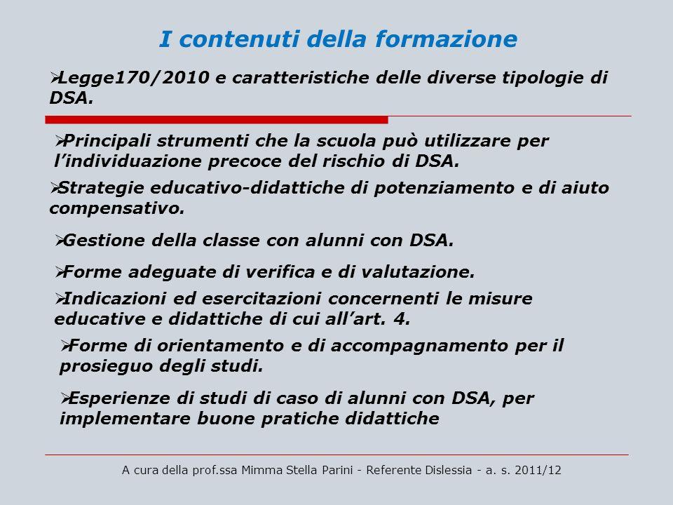 A cura della prof.ssa Mimma Stella Parini - Referente Dislessia - a. s. 2011/12 I contenuti della formazione Legge170/2010 e caratteristiche delle div