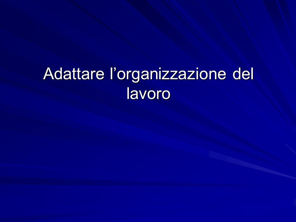 Adattare lorganizzazione del lavoro