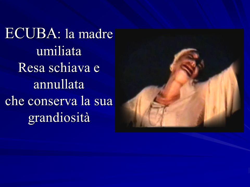 ECUBA : la madre umiliata Resa schiava e annullata che conserva la sua grandiosità