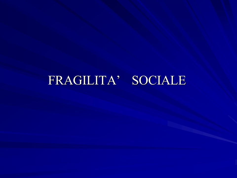 FRAGILITA SOCIALE